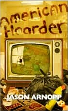 American Hoarder ebook by Jason Arnopp
