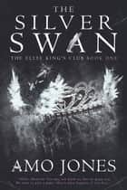 The Silver Swan - The Elite King's Club, #1 ebook by Amo Jones