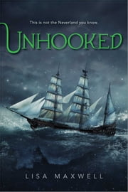 Unhooked ebook by Lisa Maxwell