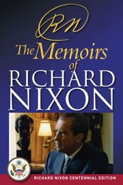 RN - The Memoirs of Richard Nixon ebook by Richard Nixon
