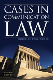 Cases in Communication Law ebook by Paul Siegel