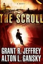 The Scroll ebook by Grant R. Jeffrey,Alton L. Gansky