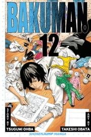 Bakuman。, Vol. 12 - Artist and Manga Artist ebook by Tsugumi Ohba, Takeshi Obata