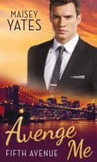 Avenge Me (Mills & Boon M&B) ebook by Maisey Yates