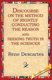 Discourse On The Method Of Rightly... ebook by Descartes, Rene