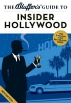 The Bluffer's Guide to Insider Hollywood ebook by Sally Whitehill