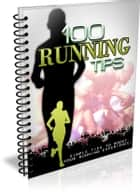 100 Running Tips ebook by Bouzid Otmani