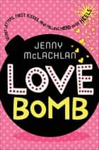 Love Bomb ebook by Jenny McLachlan