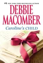 Caroline's Child ebook by Debbie Macomber