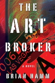 The Art Broker ebook by Brian Hamm