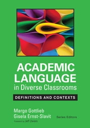 Academic Language in Diverse Classrooms: Definitions and Contexts ebook by Dr. Margo Gottlieb,Gisela Ernst-Slavit
