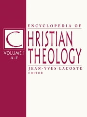 Encyclopedia of Christian Theology - 3-volume set ebook by Jean-Yves Lacoste