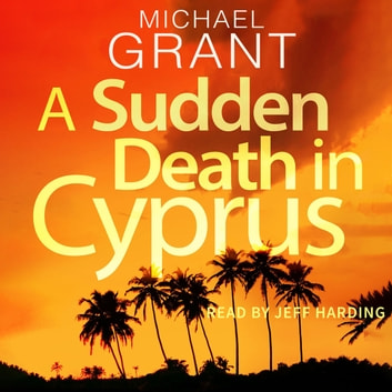 A Sudden Death in Cyprus audiobook by Michael Grant