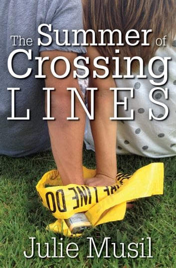 The Summer of Crossing Lines ebook by Julie Musil