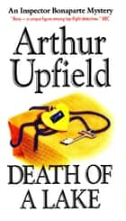 Death of a Lake - An Inspector Bonaparte Mystery #18 featuring Bony, the first Aboriginal detective ebook by Arthur W. Upfield