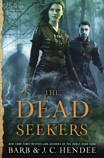 The Dead Seekers eBook by Barb Hendee,J.C. Hendee