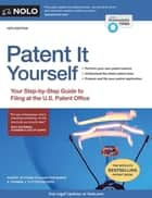 Patent It Yourself - Your Step-by-Step Guide to Filing at the U.S. Patent Office ebook by David Pressman, Attorney, Thomas Tuytschaevers,...