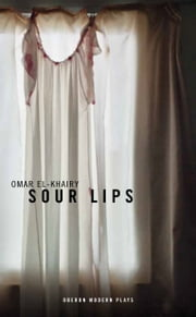 Sour Lips ebook by Omar El-Khairy
