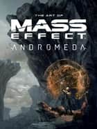 The Art of Mass Effect: Andromeda ebook by Various