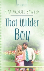 That Wilder Boy ebook by Kim Vogel Sawyer