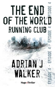 The end of the World Running Club - Episode 4 ebook by Adrian j Walker, David Fauquemberg
