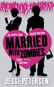Married with Zombies ebook by Jesse Petersen