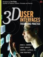 3D User Interfaces ebook by Ernst Kruijff,Joseph J. LaViola Jr.,Doug Bowman,Ivan P. Poupyrev