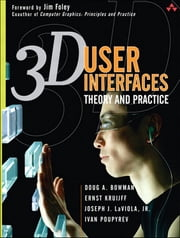 3D User Interfaces - Theory and Practice ebook by Doug A. Bowman,Ernst Kruijff,Joseph J. LaViola Jr.,Ivan Poupyrev