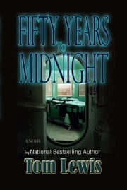 Fifty Years to Midnight ebook by Tom Lewis