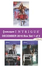 Harlequin Intrigue December 2016 - Box Set 1 of 2 - Cardwell Christmas Crime Scene\Kansas City Countdown\Overwhelming Force ebook by B.J. Daniels, Julie Miller, Janie Crouch