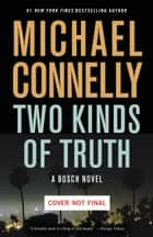 Two Kinds of Truth Ebook di Michael Connelly