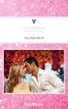 Island Heat 電子書 by Sarah Mayberry