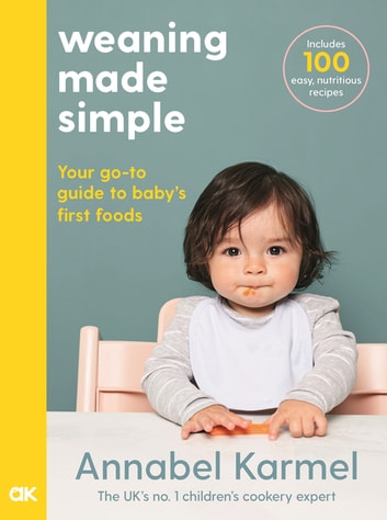 Weaning Made Simple ebook by Annabel Karmel