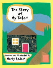 The Story Of My Totem ebook by Marty Bodach