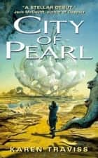 City of Pearl ebook by Karen Traviss