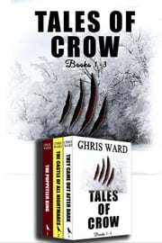 Tales of Crow Books 1-3 Boxed Set - Tales of Crow ebook by Chris Ward