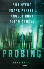 Probing (Harbingers) - Cycle Three of the Harbingers Series ebook by Frank Peretti, Alton Gansky, Angela Hunt,...