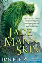 Jade Man's Skin ebook by Daniel Fox