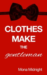 Clothes Make the Gentleman ebook by Mona Midnight