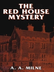 The Red House Mystery ebook by A. A. Milne