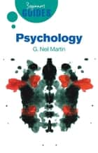 Psychology - A Beginner's Guide ebook by G. Neil Martin