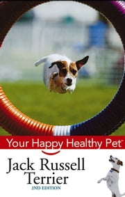 Jack Russell Terrier - Your Happy Healthy Pet ebook by Catherine Romaine Brown