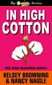 In High Cotton ebook by Kelsey Browning, Nancy Naigle
