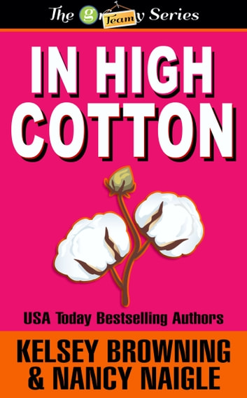 In High Cotton ebook by Kelsey Browning,Nancy Naigle
