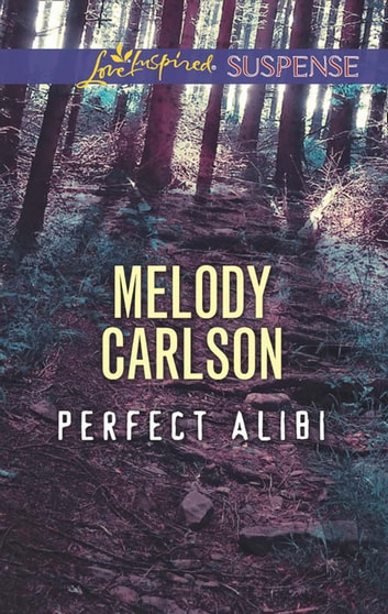 Perfect Alibi (Mills & Boon Love Inspired Suspense) ebook by Melody Carlson