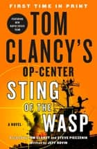 Tom Clancy's Op-Center: Sting of the Wasp 電子書 by Jeff Rovin, Tom Clancy, Steve Pieczenik