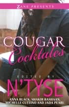 Cougar Cocktales ebook by N'Tyse, Anna Black, Michelle Cuttino,...