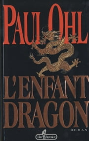 L'enfant dragon ebook by Paul Ohl
