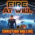 Fire At Will luisterboek by Christian Kallias, Travis Baldree