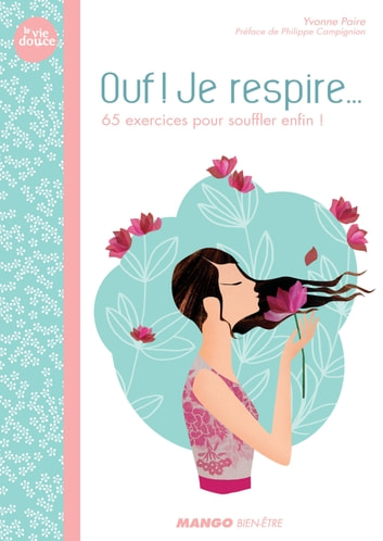 Ouf ! Je respire - 60 exercices pour souffler enfin ! ebook by Yvonne Paire